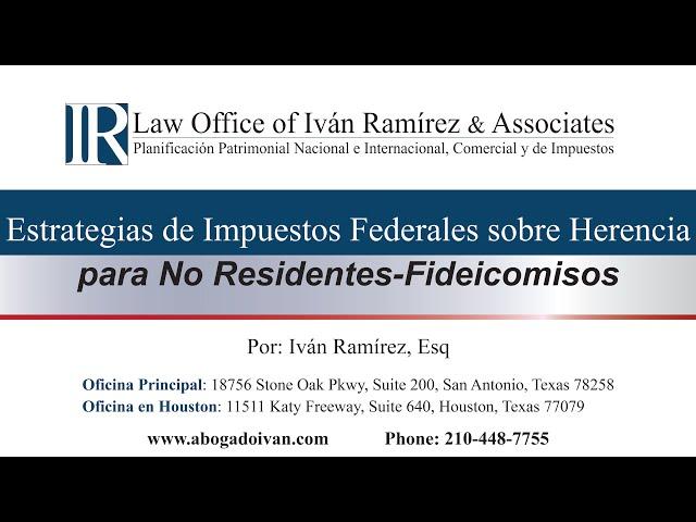 Estrategias de Impuestos Federales sobre Herencia para No-Residentes: Fideicomisos