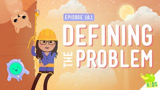 Defining A Problem: Crash Course Kids #18.1