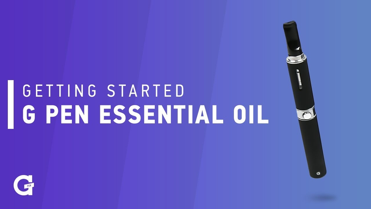 Getting started with your G Pen Essential Oil Vaporizer