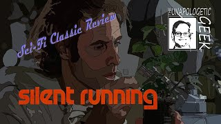Sci-Fi Classic Review: SILENT RUNNING (1972)