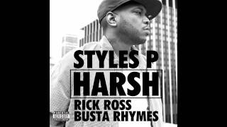 "Styles P ""Harsh"" feat. Busta Rhymes & Rick Ross"
