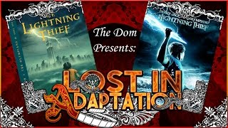 The Lightning Thief, Lost in Adaptation ~ The Dom