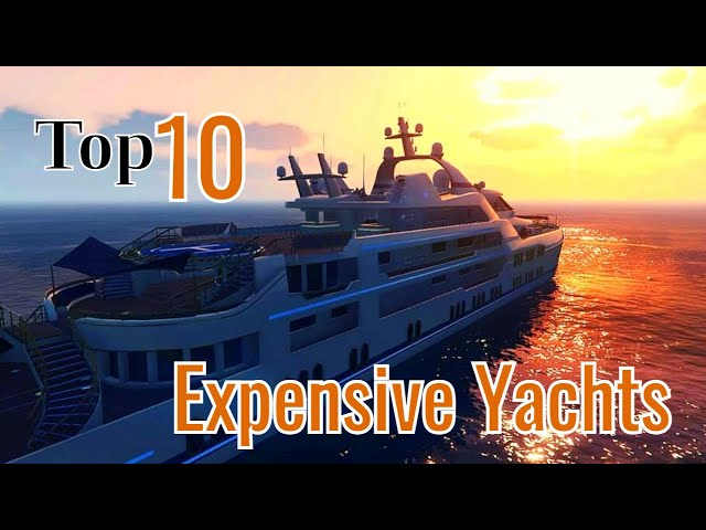 TOP 10 Most EXPENSIVE YACHTS IN THE WORLD 2020 -⛵ Most Expensive Yachts in the World and Superyachts