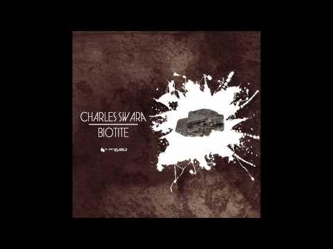 Charles Swara   Biotite Original Mix