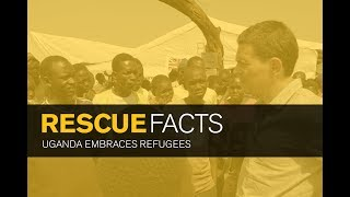 Rescue Facts: Uganda Embraces Refugees