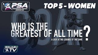 Squash: Who Is The Greatest of All Time? - Top 5 Women