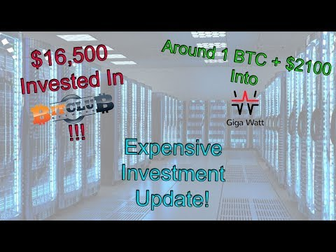 Big Investment BitClubNetwork & GigaWatt!
