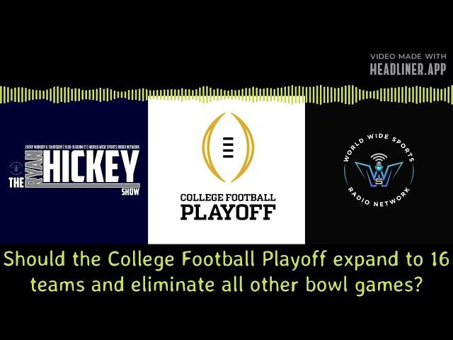 16-team college football playoff?