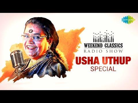 Weekend Classics Radio Show   Usha Uthup Special   उषा उथुप स्पेशल   RJ Ruchi