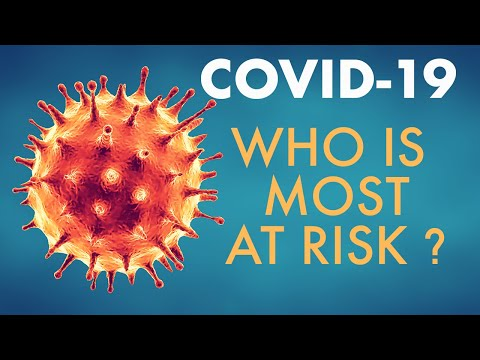 Covid-19 - Who is at greatest risk?
