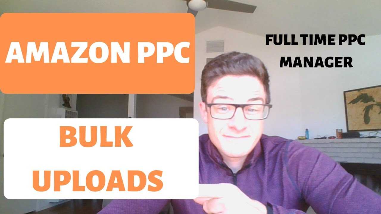 Amazon PPC Bulk Uploads 2019 - Adding Negative Keywords and Creating New Advertising Campaigns