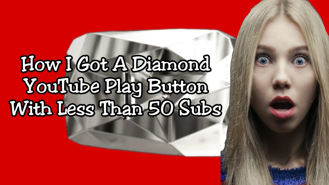 How I Got A Diamond YouTube Play Button With Less Than 50 Subscribers