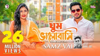 Ghum Valobashi | Samz Vai | Bangla New Song 2019 | Official MV | EID 2019