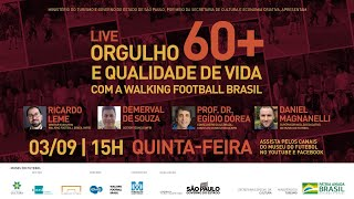 Walking Football Brasil e Museu do Futebol: Live Orgulho 60+ e Qualidade de Vida com WFB.