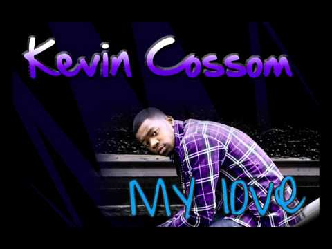 Kevin Cossom - My Love (Prod. By The Runners) [ Download Link & Lyrics]