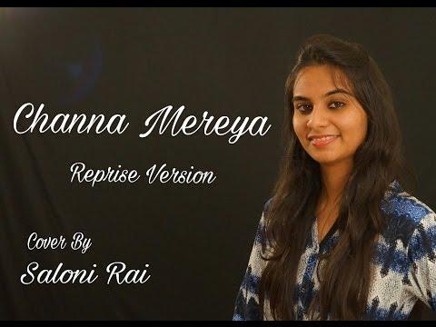 Channa Mereya | Ae Dil Hai Mushkil | Saloni Rai | Female Cover | Arijit Singh | Pritam | Reprise