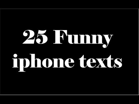 25 Funny Iphone Texts