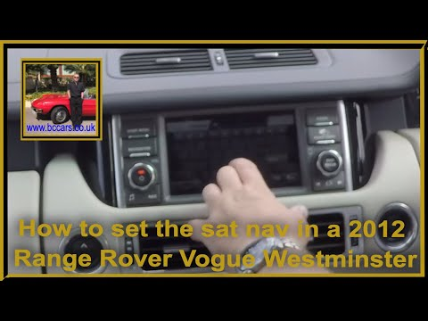 How To Set The Sat Nav In A 2012 Range Rover Vogue Westminster