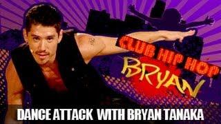 Club Hip Hop: Bryan Tanaka- Dance Attack Workout