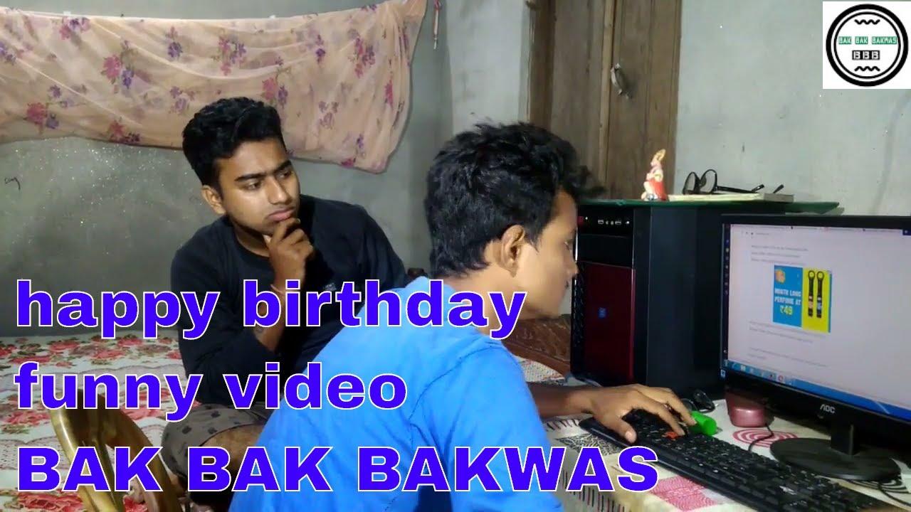 happy birthday funny video - funny happy birthday song || BAK BAK BAKWAS