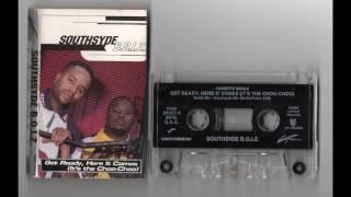 (1996) Southside B.O.I.Z - Get Ready, Here It Comes (It's the Choo-Choo) [Cassette Rip]