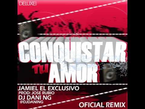 Jamil El Exclusivo Feat. Jose Rubyo - Conquistar Tu Amor (Dj Dani NG Remix Official)