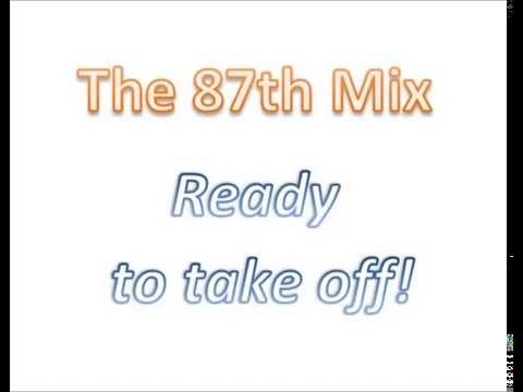 The 87th Mix   Ready to take off!