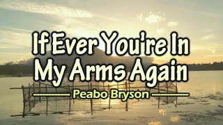 Download lagu If Ever You're In My Arms Again - KARAOKE VERSION - as popularized by Peabo Bryson