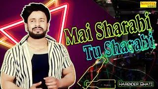 Mai Sharabi Tu Sharabi | Harender bhati | Abhishek Singh | Haryanvi Song | Latest Haryanvi 2019
