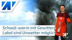 Erst schwül-warm bis heiß, dann kräftige Gewitter! Wo knallt es? Gibt es am Wochenende Unwetter?