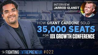 How Grant Cardone Sold 35,000 Seats for 10x Growthcon - Jarrod Glandt Interview
