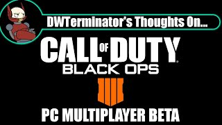 My Thoughts On... Call of Duty: Black Ops 4 PC Open Beta