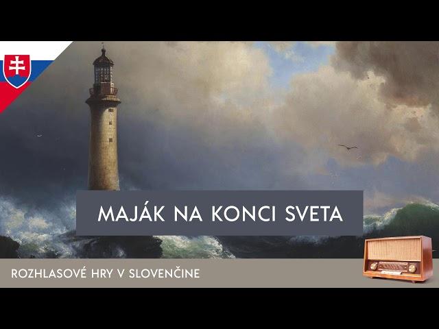 Jules Verne - Maják na konci sveta (rozhlasová hra / 1970 / slovensky)