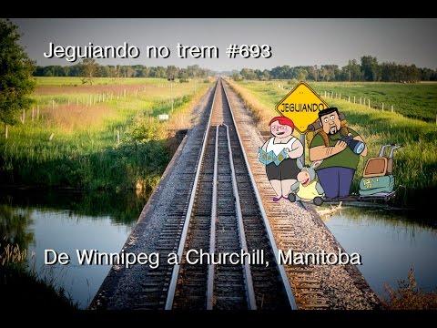 Jeguiando no trem #693 - De Winnipeg a Churchill, Manitoba.