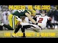 PACKERS VS FALCONS LIVE WATCH PARTY & REACTION