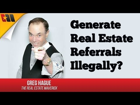 Generate Real Estate Referrals Illegally?