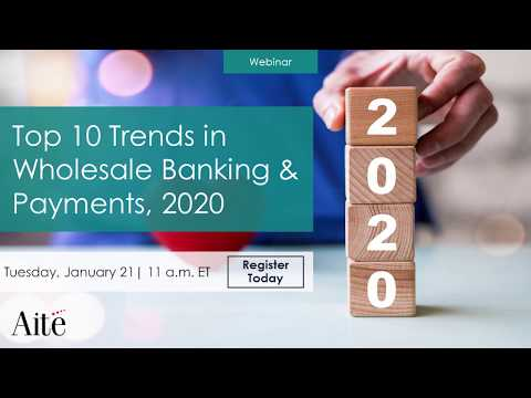 Top 10 Trends in Wholesale Banking & Payments, 2020