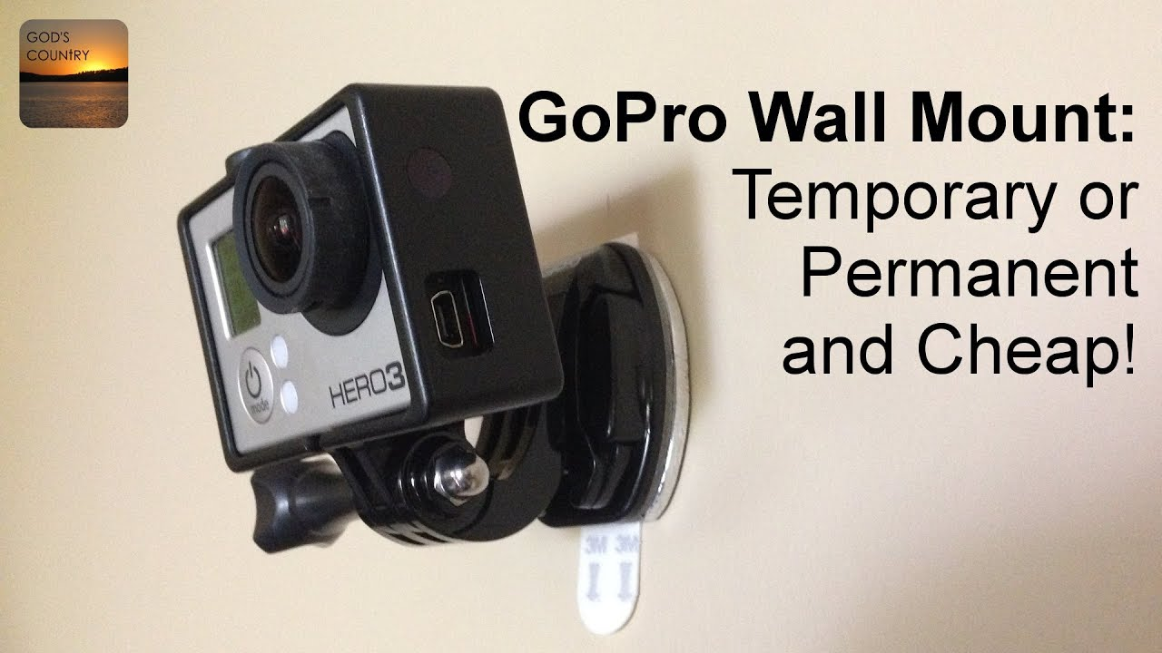 Gopro Wall Mount Removable Or Permanent And Cheap Youtube