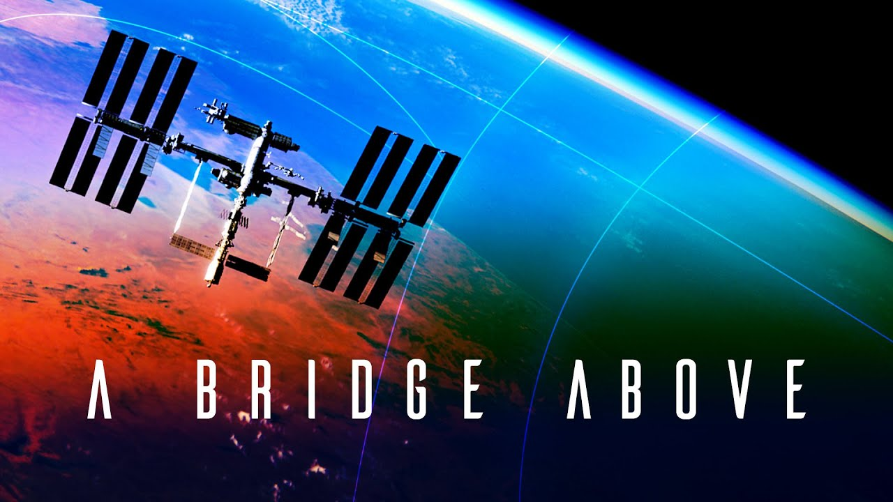 A Bridge Above: 20 Years of the International Space Station - NASA