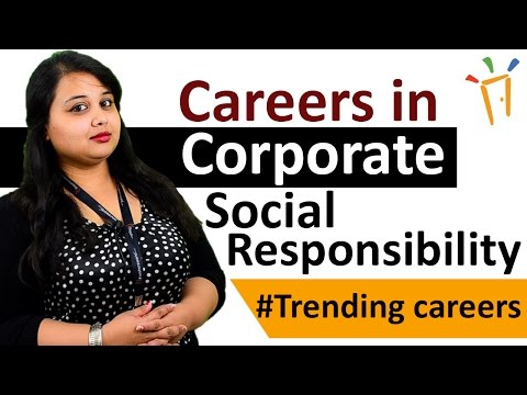 Careers in Corporate Social Responsibility – CSR, Eligibility, Salaries, Work Profiles