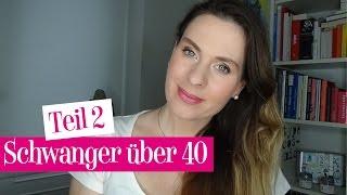 Schwanger über 40 / Späte Schwangerschaft / Teil 2 / AMH / Kein Stress