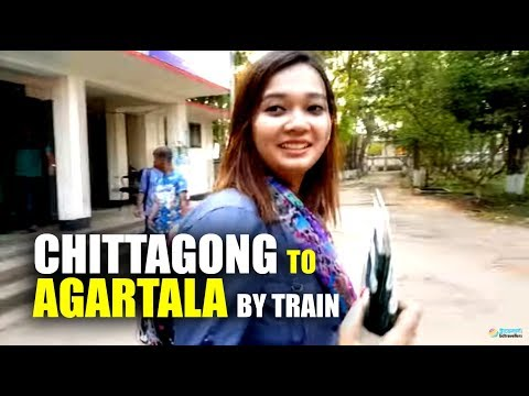 CHITTAGONG TO AGARTALA BY TRAIN - BY ROAD - চট্টগ্রাম থেকে আগরতলা