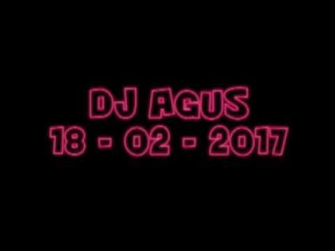 SABTU - DJ AGUS 18 - 02 - 2017