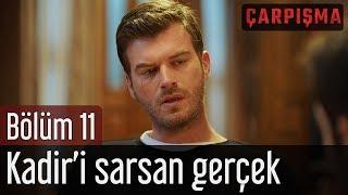 Çarpışma 11. Bölüm - Kadir'i Sarsan Gerçek