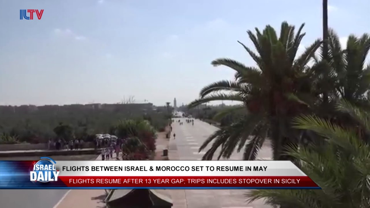 flights between israel and morocco set to resume in may youtube
