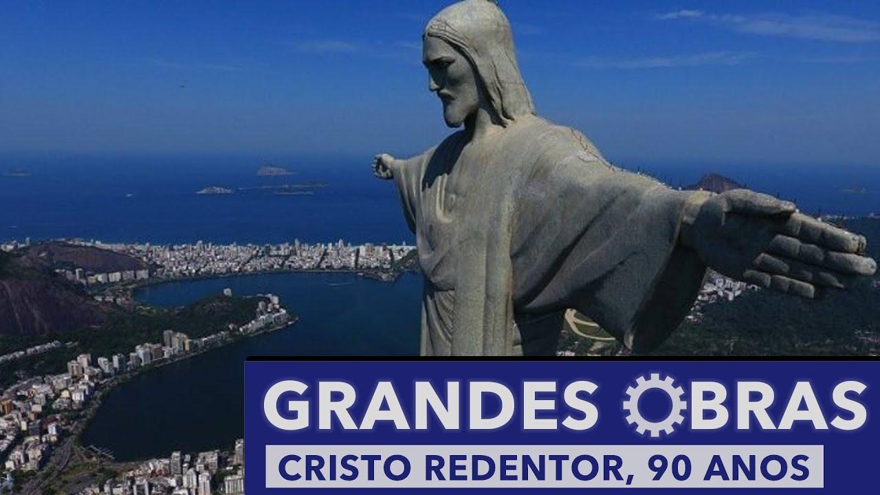 Grandes Obras: Cristo Redentor 90 Anos