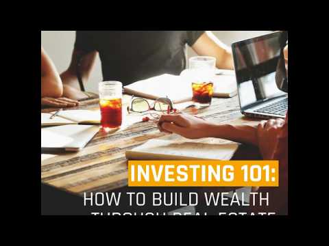 Investing 101: How to Build Wealth Through Real Estate