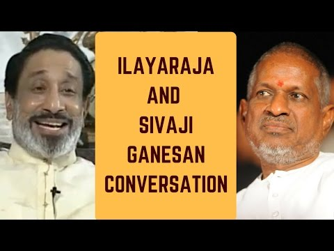 Ilayaraja and Sivaji Ganesan Conversation