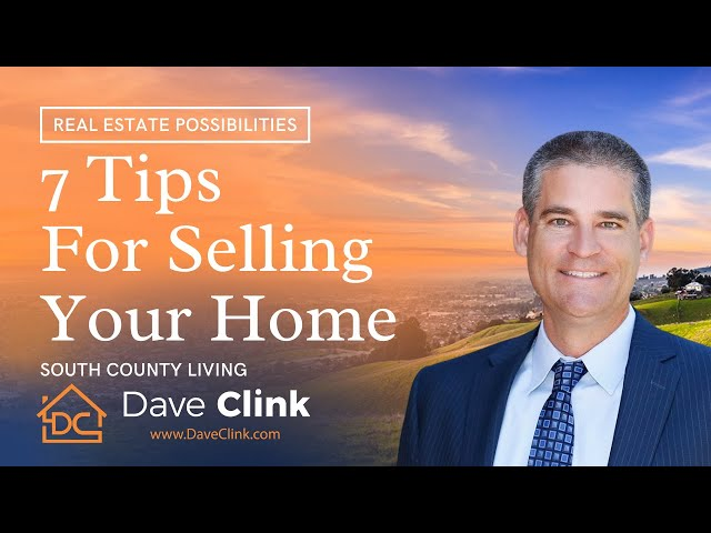 7 Tips for Selling Your Home in 2021 | South County Living by Dave Clink
