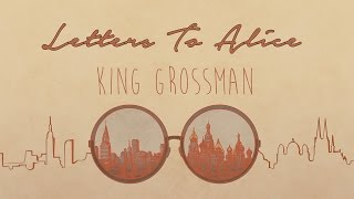Letters To Alice by King Grossman — Official Book Trailer